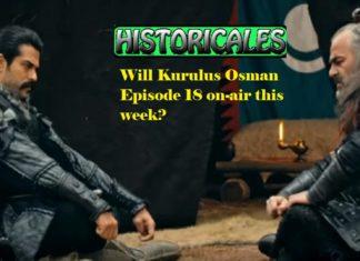 Will Kurulus Osman Episode 18 on-Air this week?