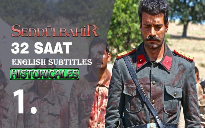 Watch Seddülbahir 32 Saat (Seddulbahir 32 Hours) with English Subtitles Free of Cost