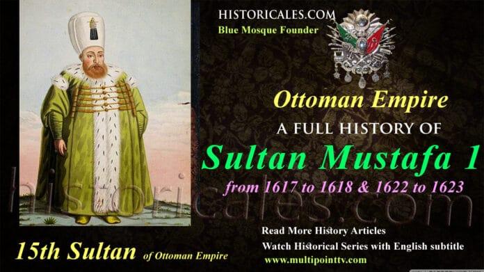 Sultan Mustafa I 15th Ruler of the Ottoman Empire (Sultanate e Usmania)
