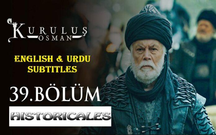 Watch Kurulus Osman Episode 39 (Season 2 Episode 12) with English & Urdu Subtitles Free of Cost